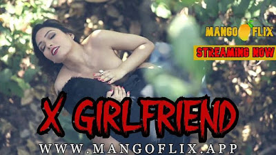 X Girl Friend web series Mango Flix Wiki, Cast Real Name, Photo, Salary and News