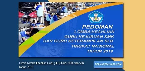 Juknis Lomba Keahlian Guru (LKG) Guru SMK dan SLB Tahun 2019