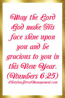 New Year Blessings from the Bible: May the Lord God make His face shine upon you and be gracious to you in this New Year. (Numbers 6:25)