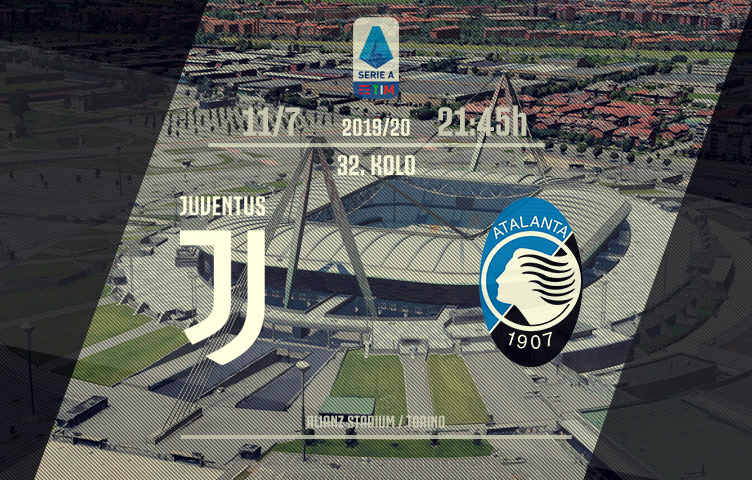 Serie A 2019/20 / 32. kolo / Juventus - Atalanta, subota, 21:45h