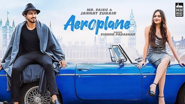 Aeroplane Lyrics - Mr Faisu X Jannat Zubair | Vibhor Parashar