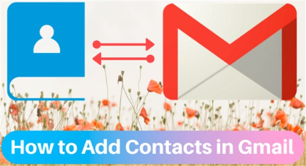 how to add contacts into gmail
