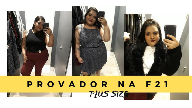 Plus size: looks pra gorda no provador da Forever 21