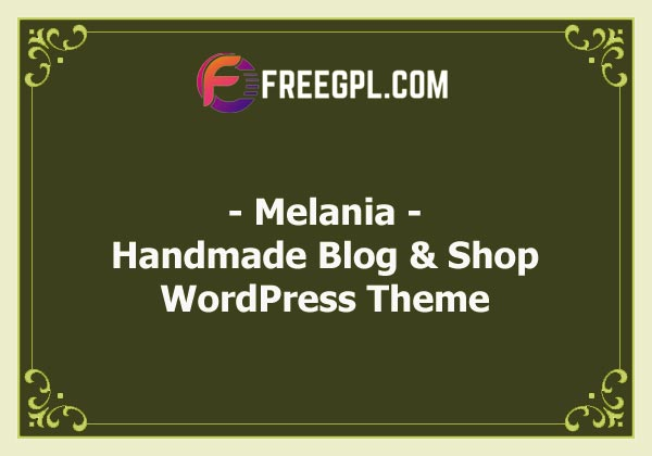 Melania | Handmade Blog & Shop WordPress Theme Nulled Download Free