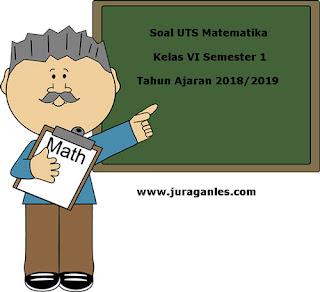 Soal UTS Matematika Kelas 6 Semester 1 Terbaru Tahun Ajaran 2018/2019
