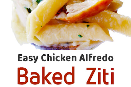 Easy Chicken Alfredo Baked Ziti (+video)