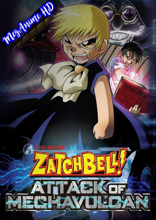 Konjiki no Gash Bell!!: Mecha Vulkan no Raishuu | Sub Español | Mega | HD