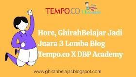 HORE, GhirahBelajar Jadi Juara 3 Lomba Blog Tempo.co X DBP Academy