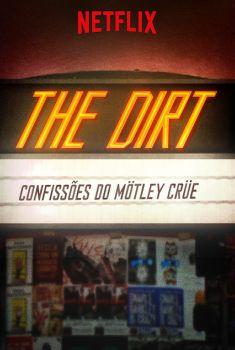 The Dirt: Confissões do Mötley Crüe Torrent - WEB-DL 720p/1080p Dual Áudio