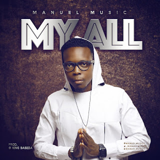 MUSIC: Manuel Music – My All
