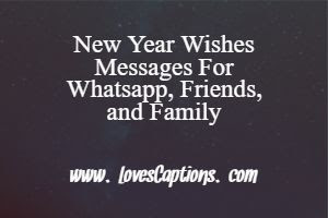 New Year Wishes Messages, Whatsapp Status For New Year