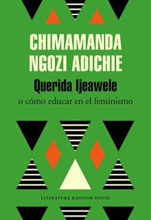 Querida Ljeawele o cómo educar en el feminismo [Chimamanda Ngozi Adichie]