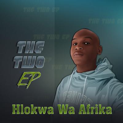 Hlokwa Wa Afrika - The Two [EP]