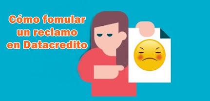 Formular reclamo en Datacrédito por reporte negativo: cómo hacerlo