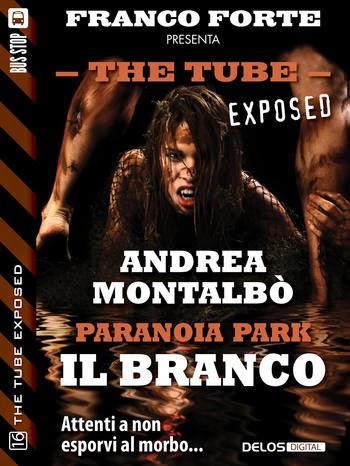 The Tube Exposed #16 - Paranoia Park - Il branco (Andrea Montalbò)