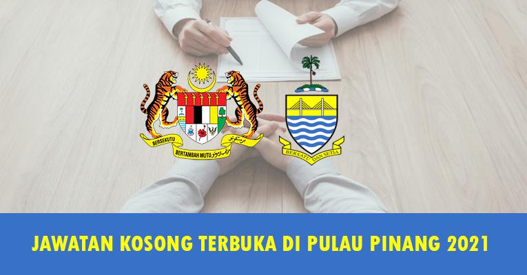 PERMOHONAN JAWATAN TERBUKA DI PULAU PINANG 2021