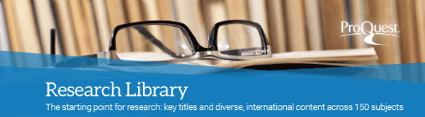 Pro Quest Research Library the starting point for research key titles and diverse international content across 150 subjects