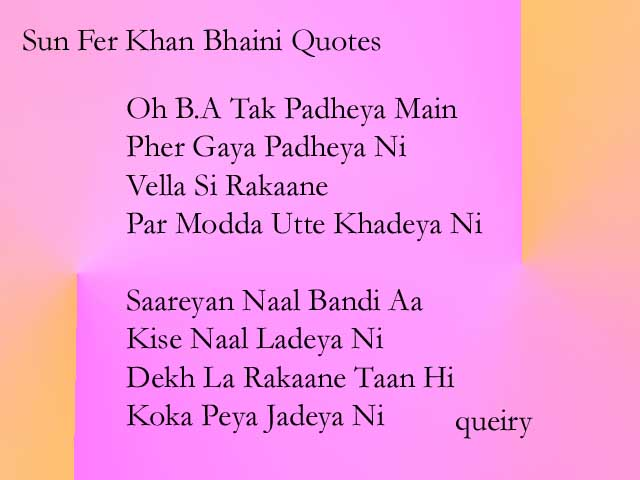 Sun Fer Khan Bhaini Quotes