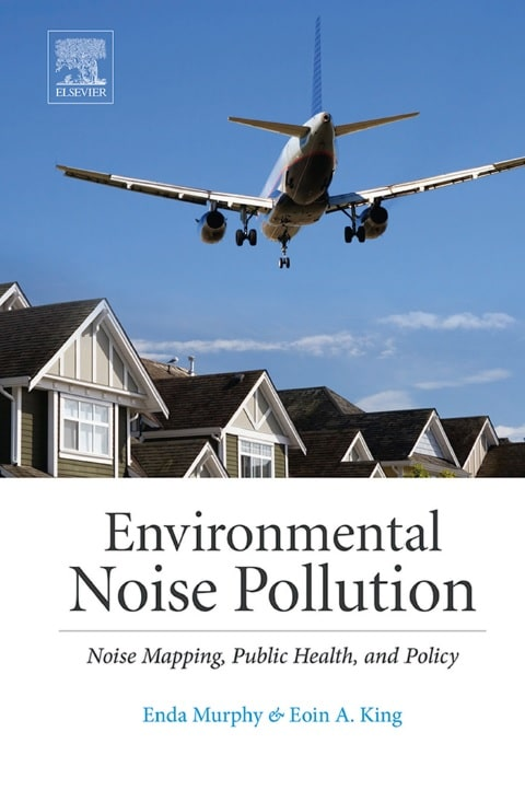 Environmental Noise Pollution: Noise Mapping, Public Health, and Policy