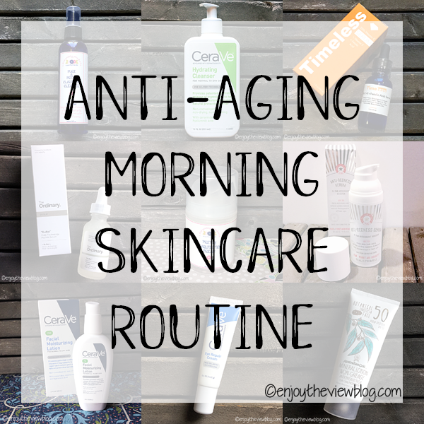 Updated Anti-Aging Morning Skincare Routine