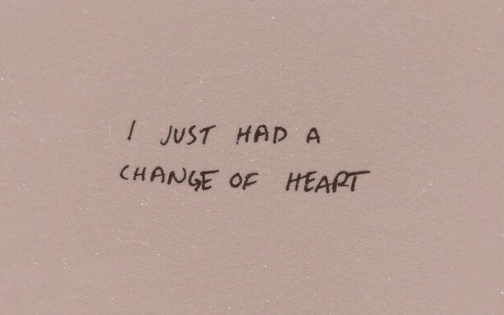 I Just Had A Change Of Heart