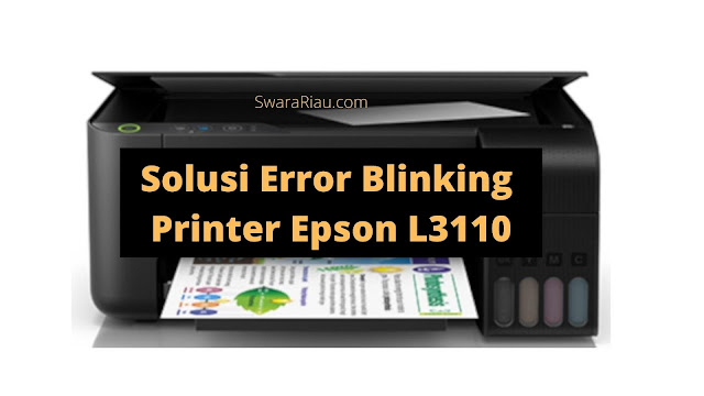 Penyebab Error Blinking Printer Epson L3110
