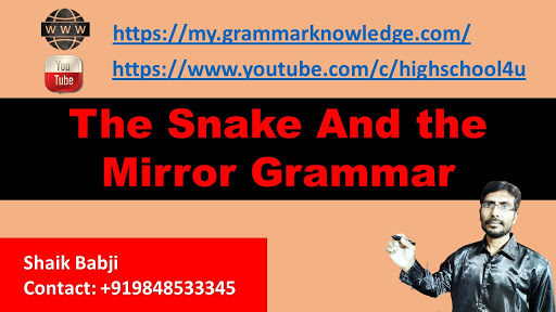 The Snake And the mirror Grammar
