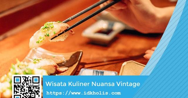 4 Tempat Wisata Kuliner Bernuansa Vintage Di Jakarta