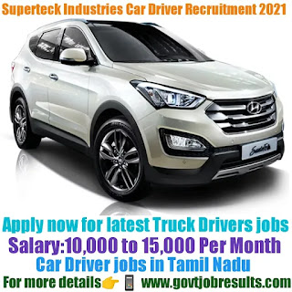 Superteck Industries Car Drive Recruitment 2021-22