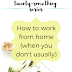 The Twenty-Something Series: How to work from home (when you don't usually)