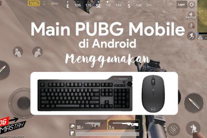 Cara Main PUBG Mobile di Android pakai Keyboard dan Mouse