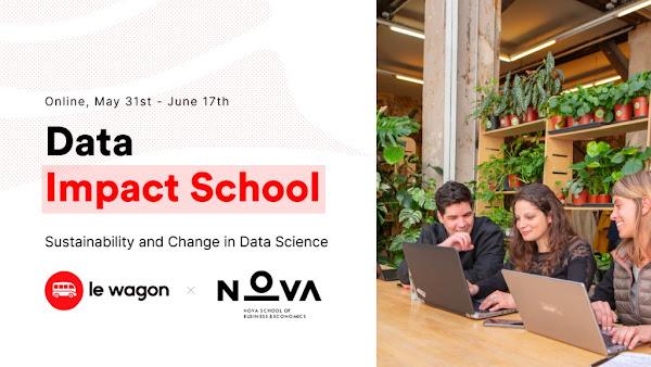 Evento online gratuito 'Data Impact School' antecipa bootcamp em ciência de dados da Nova SBE e Le Wagon