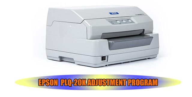Epson PLQ-20K Printer Adjustment Program