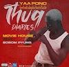Yaa Pono – Movie House ft. Bosom P-Yung