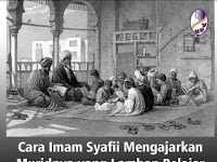 """Ternyata Imam Syafi'i memiliki Murid """"Slow Learner"""" dan Begini Cara Mengajarnya."""