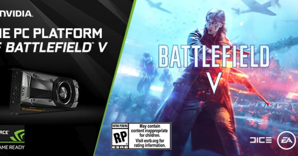 Mix · GeForce GTX Will Be The PC Platform of Battlefield V