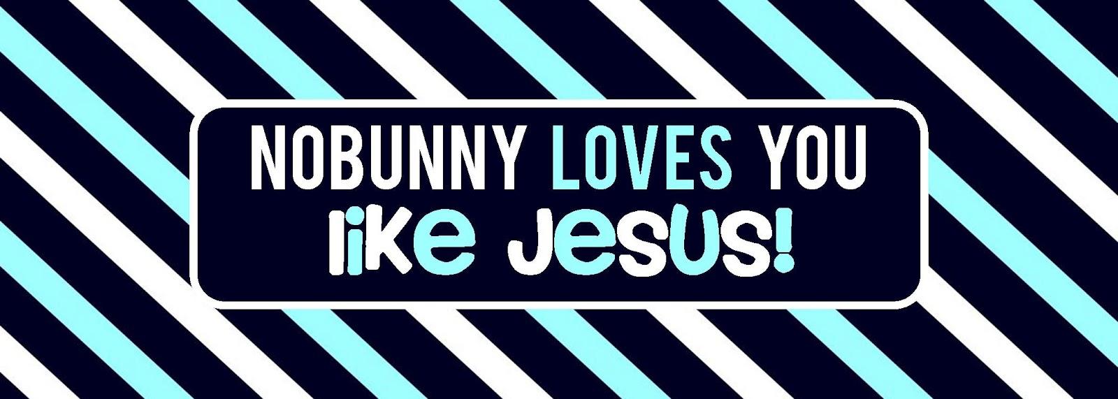 eafedd40 Easter Basket Re-Label: No Bunny Loves You Like Jesus