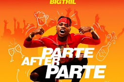 Download Mp3+Lyrics: Parte after Parte — BigTril