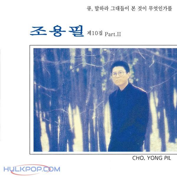 Cho Yong Pil – Q (10th, Pt. 2)