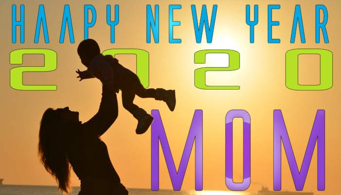 Happy New Year 2020 Wishes For Mother