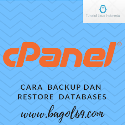 CARA  BACKUP    DAN   RESTORE  DATABASE  DI  CPANEL