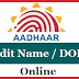 How to Edit Name Gender Date of Birth and Language in Aadhaar Online @uidai.gov.in