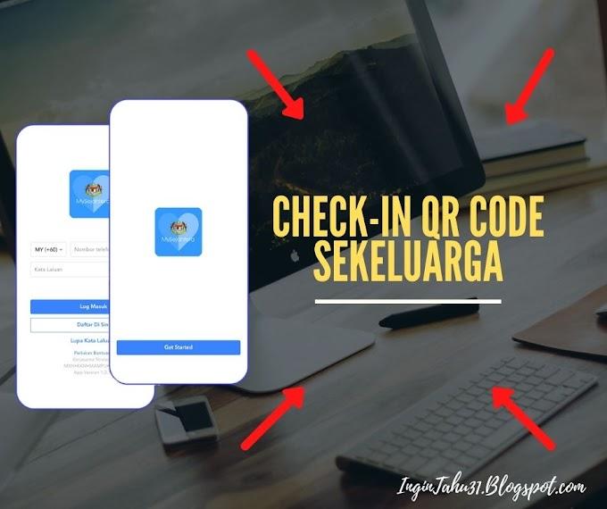 Cara Check-In Menggunakan MySejahtera Sekeluarga