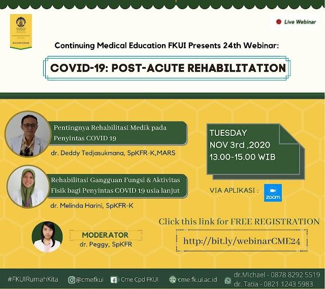"""WEBINAR *_""""COVID-19 : POST-ACUTE REHABILITATION""""_* pada :  Selasa, 3 November 2020  Pukul : 13.00 sd 15.00"""