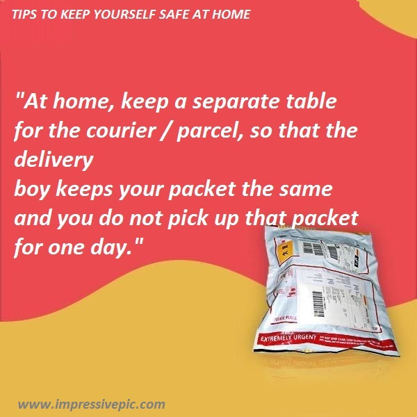 At home, keep a separate table for the courier/parcel