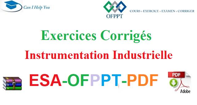 Exercices Corrigés Instrumentation Industrielle Électromécanique des Systèmes Automatisés-ESA-OFPPT-PDF