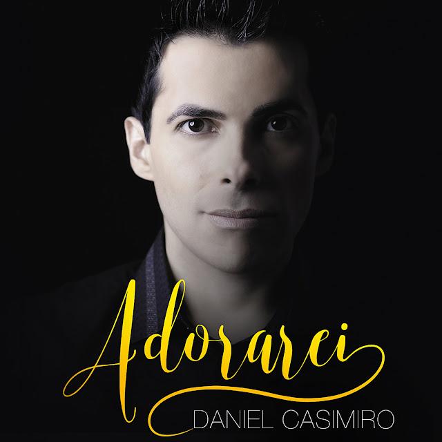 """Daniel Casimiro lança seu segundo álbum: """"Adorarei"""""""