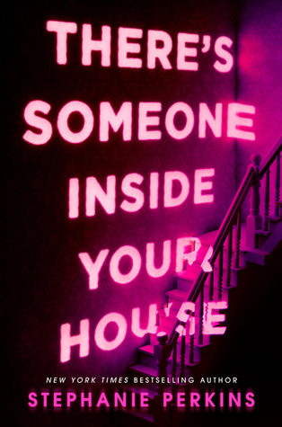 Book Review: There's Someone Inside Your House by Stephanie Perkins (Halloween Week of Horrors: Day One)