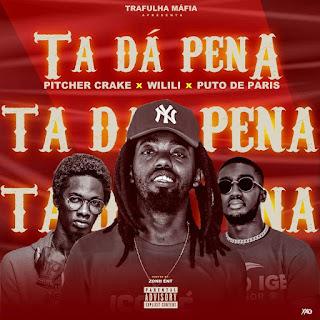 Pitcher Crake - Ta Dá Pena (Feat. Wilili e Puto de Paris)