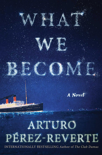 Image of book, What we Become by Arturo Perez-Reverte  International bestselling author of the Club Dumas.